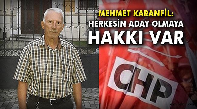 Mehmet Karanfil: Herkesin aday olmaya hakkı var