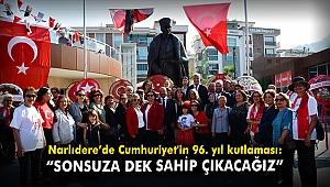 """Narlıdere'de Cumhuriyet'in 96. yıl kutlaması:""""Sonsuza dek sahip çıkacağız"""""""