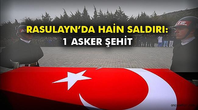 Rasulayn'da hain saldırı: 1 Asker şehit