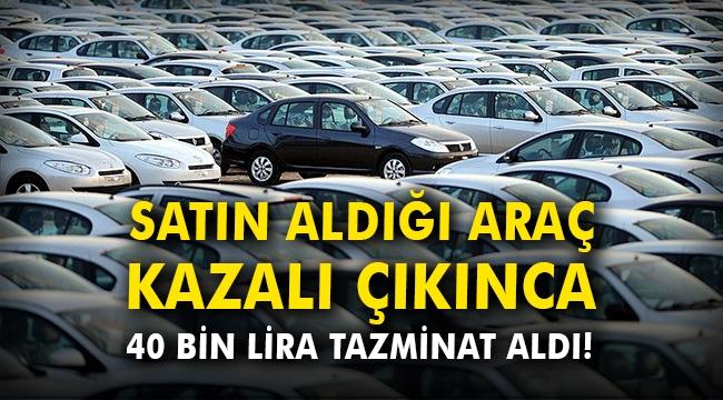 Satın aldığı araç kazalı çıkınca 40 bin lira tazminat aldı!