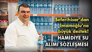 Seferihisar'dan İmamoğlu'na büyük destek! Hamidiye Su alımı sözleşmesi