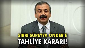 Sırrı Süreyya Önder'e tahliye kararı!