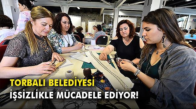 Torbalı Belediyesi işsizlikle mücadele ediyor!