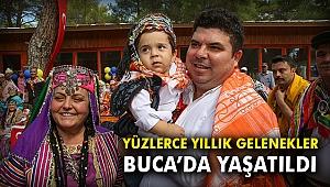Yüzlerce yıllık gelenekler Buca'da yaşatıldı
