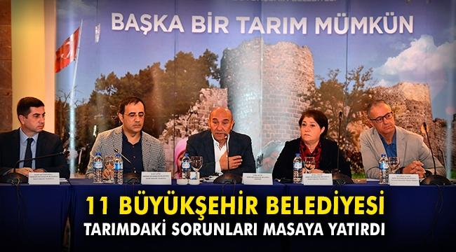 11 büyükşehir belediyesi tarımdaki sorunları masaya yatırdı