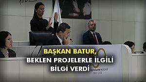 Başkan Batur, beklen projelerle ilgili bilgi verdi