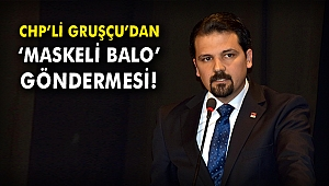 CHP'li Gruşçu'dan 'Maskeli Balo' göndermesi!
