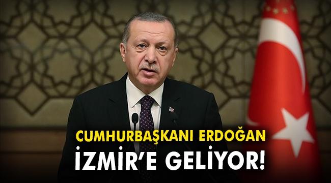CumhurbaşkanıErdoğan İzmir'e geliyor