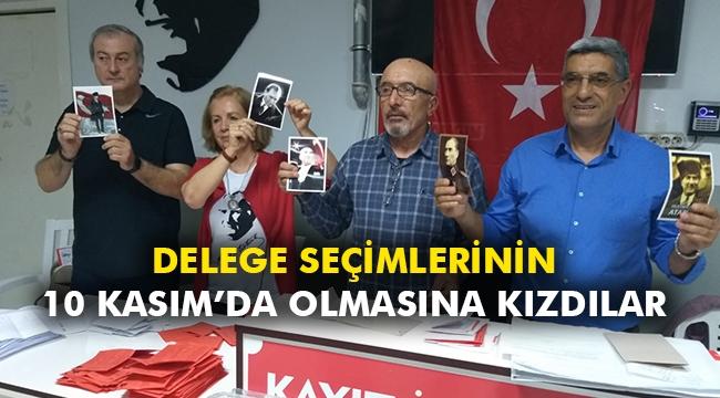 Delege seçimlerinin 10 Kasım'da olmasına kızdılar