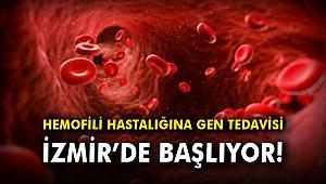 Hemofili hastalığına gen tedavisi İzmir'de başlıyor