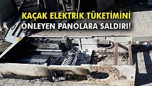 Kaçak elektrik tüketimini önleyen panolara saldırı
