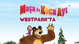 Maşa ile Koca Ayı Westpark'a geliyor!
