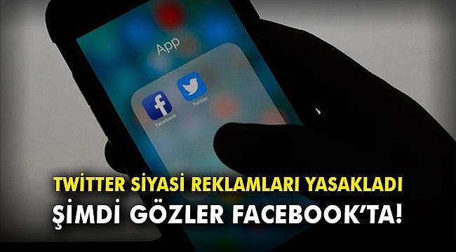Twitter siyasi reklamları yasakladı, şimdi gözler Facebook'ta!