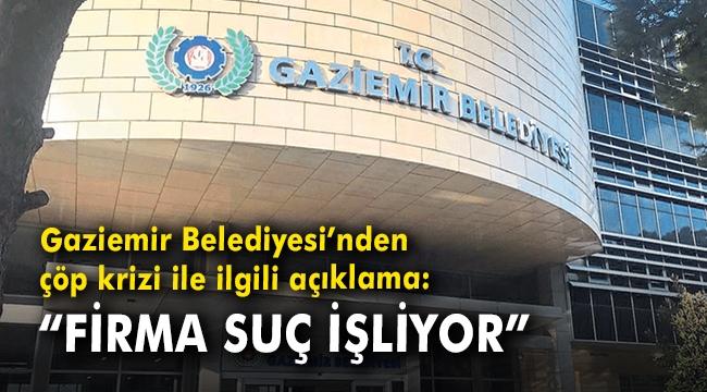 """Gaziemir Belediyesi'nden çöp krizi ile ilgili açıklama: """"Firma suç işliyor"""""""