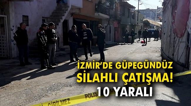 İzmir'de güpegündüz silahlı çatışma: 10 yaralı