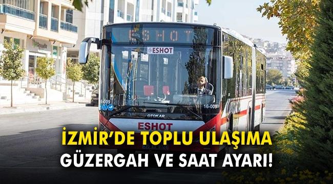 İzmir'de toplu ulaşıma güzergah ve saat ayarı!