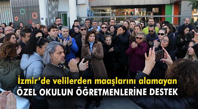 İzmir'de velilerden maaşlarını alamayan özel okulun öğretmenlerine destek