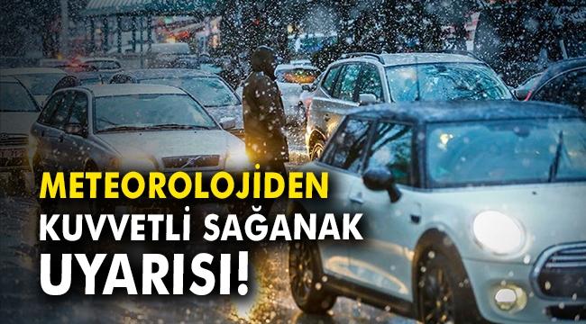 Meteorolojiden kuvvetli sağanak uyarısı!