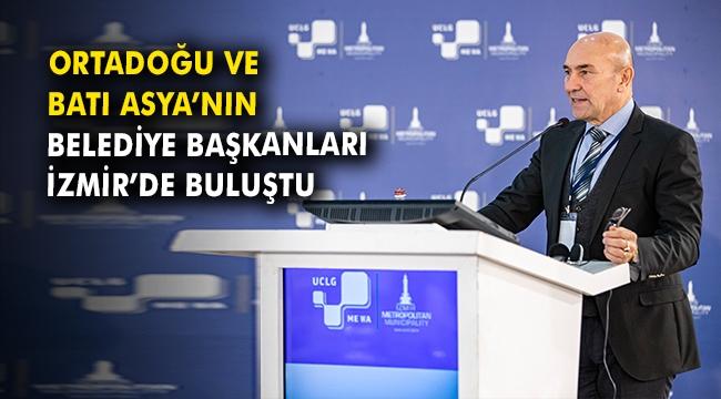 Ortadoğu ve Batı Asya'nın belediye başkanları İzmir'de buluştu