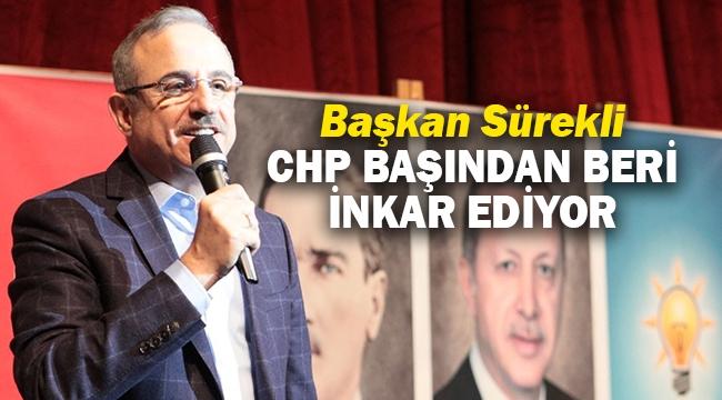 Başkan Sürekli: CHP başından beri inkar ediyor