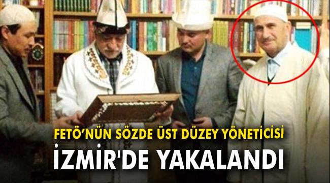 FETÖ'nün sözde üst düzey yöneticisi İzmir'de yakalandı