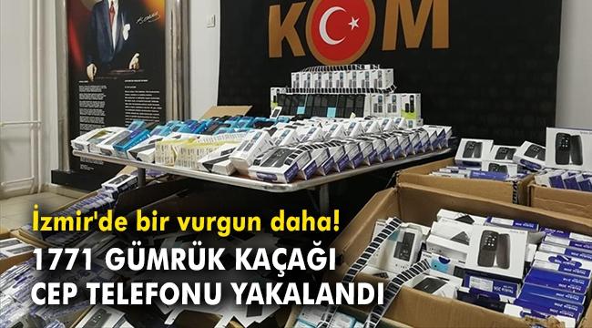 İzmir'de 1771 gümrük kaçağı cep telefonuna el konuldu