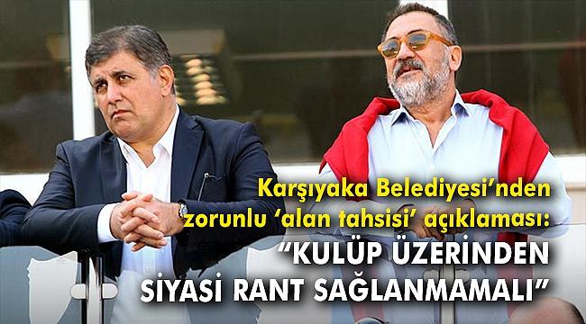 Karşıyaka Belediyesi'nden zorunlu 'alan tahsisi' açıklaması
