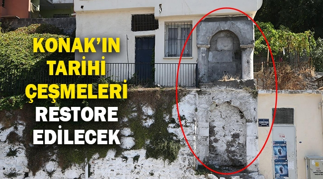 Konak'ın tarihi çeşmeleri restore edilecek