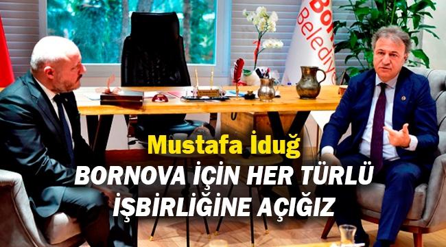 Mustafa İduğ: Bornova için her türlü işbirliğine açığız