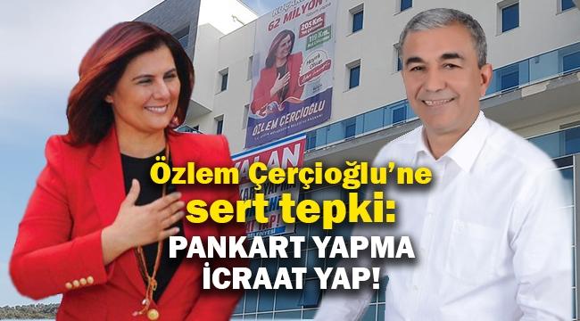 Özlem Çerçioğlu'ne sert tepki: Pankart yapma icraat yap!