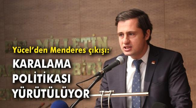 Yücel'den Menderes çıkışı: