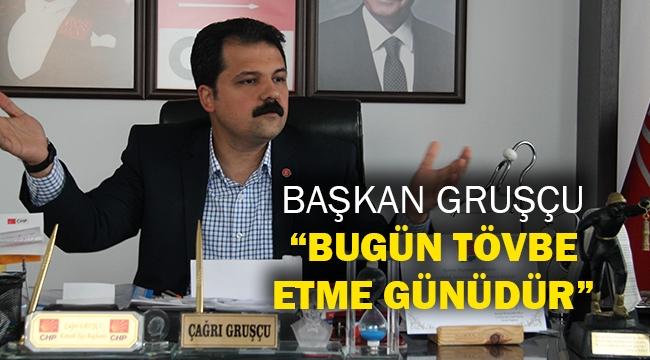 """Başkan Gruşçu, """"Bugün tövbe etme günüdür"""""""