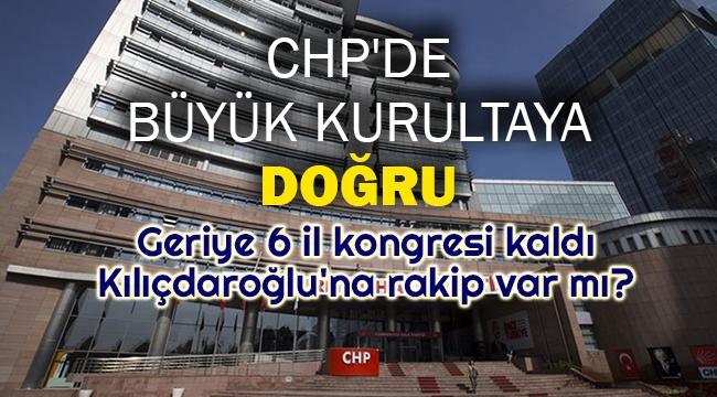 CHP'de büyük kurultaya doğru