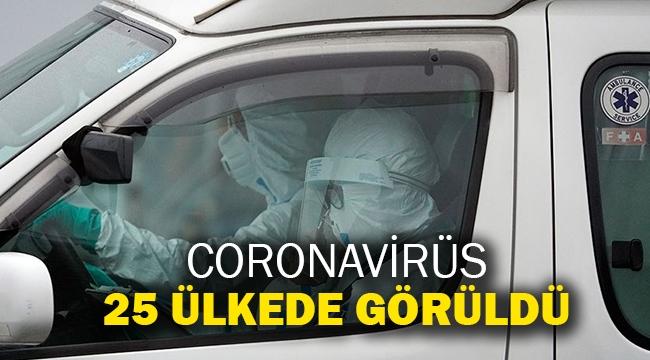 Coronavirüs 25 ülkede görüldü