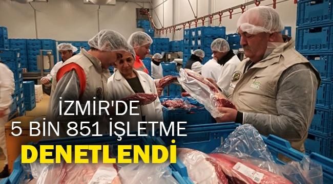 İzmir'de 5 bin 851 işletme denetlendi