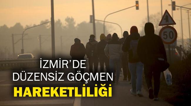 İzmir'de düzensiz göçmen hareketliliği