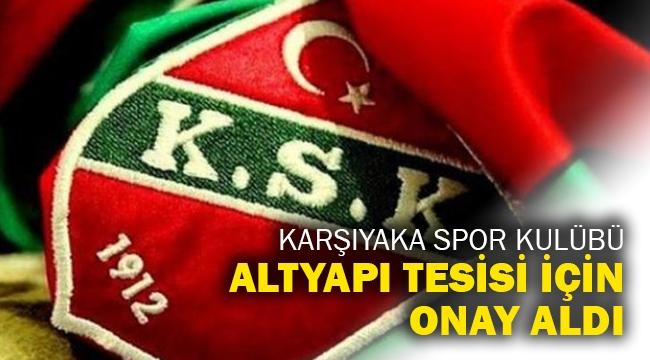 Karşıyaka Spor Kulübü, altyapı tesisi için onay aldı