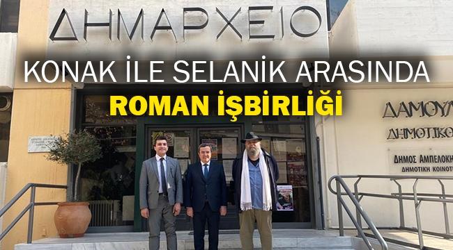Konak ile Selanik arasında Roman işbirliği