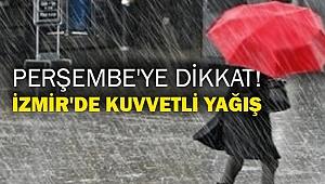 Perşembe'ye dikkat! İzmir'de kuvvetli yağış uyarısı