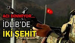 Acı dinmiyor: İdlib'den 2 şehit daha!