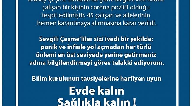 Başkan Oran açıkladı: Çeşme'de 1 kişi pozitif, 45 kişi karantina altında!