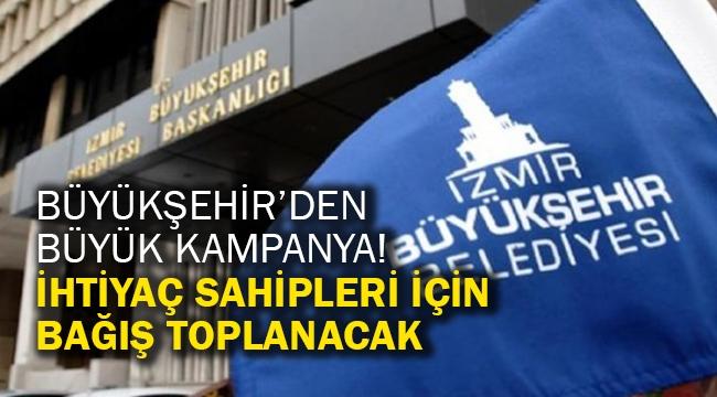Büyükşehir'den büyük kampanya! İhtiyaç sahipleri için bağış toplanacak