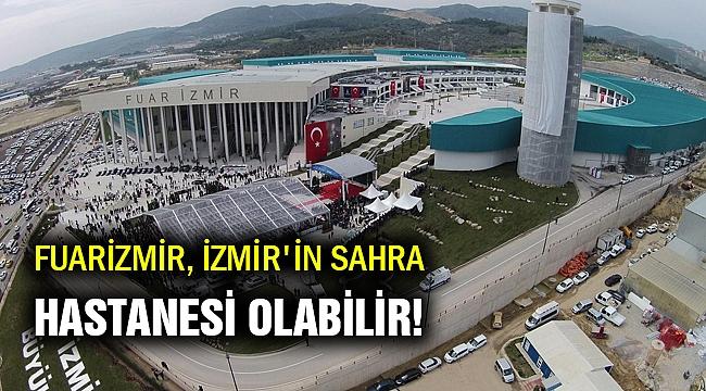İEF, İzmir'in sahra hastanesi olabilir!