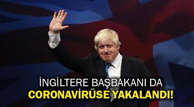 İngiltere Başbakanı da coronavirüse yakalandı!