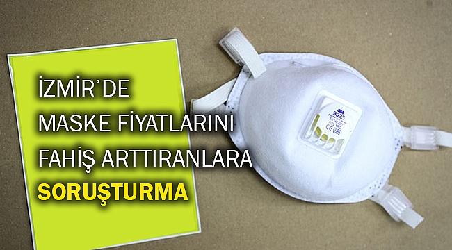 İzmir'de maske fiyatlarını fahiş arttıranlara soruşturma