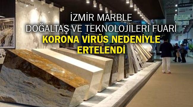 İzmir MARBLE Doğaltaş ve Teknolojileri Fuarı korona virüs nedeniyle ertelendi
