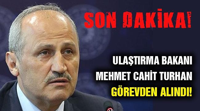 Son Dakika! Ulaştırma Bakanı görevden alındı...