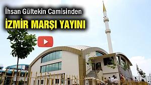 Camiden İzmir Marşı mı yayınlandı?