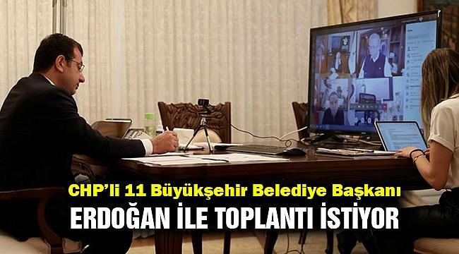 CHP'li 11 Büyükşehir Belediye Başkanı Erdoğan'dan toplantı talep etti