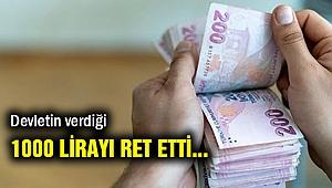 Devletin verdiği 1000 lirayı ret etti: Bu parayı...